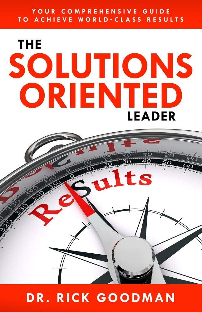 The Solutions Oriented Leader